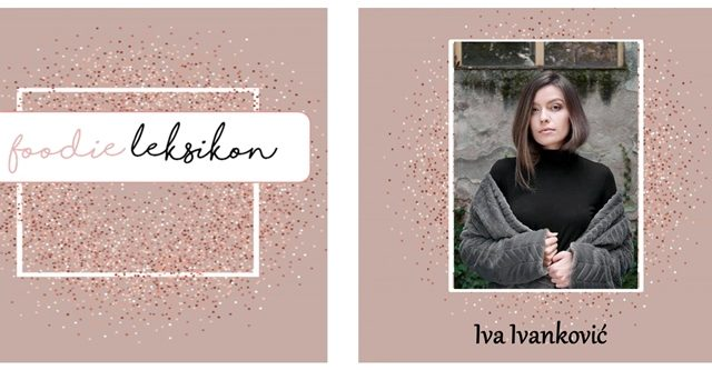 foodie leksikon, iva ivanković